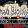 Review: Mad Blocker: Revenge of Fluzzies